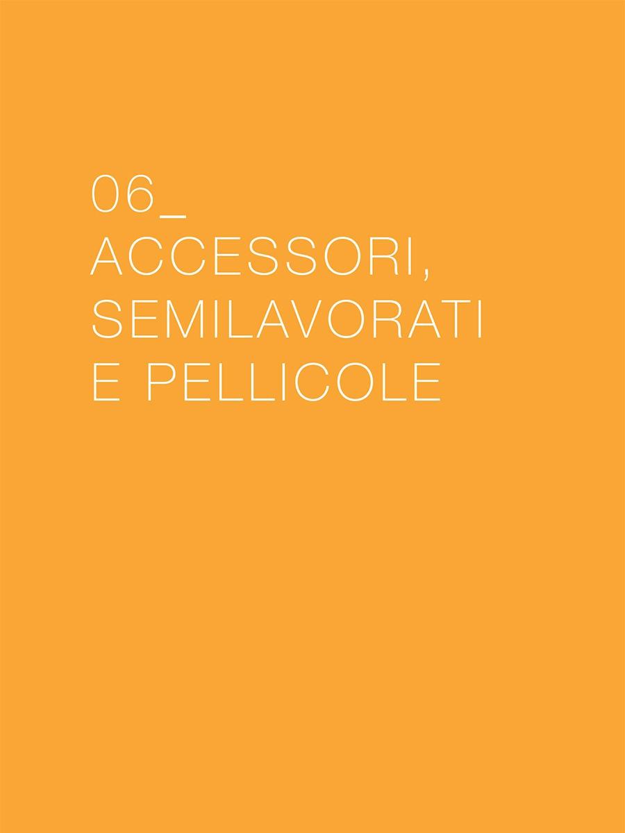 Accessori, semilavorati e pellicole